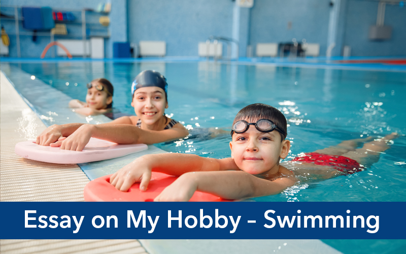 Essay on My Hobby – Swimming