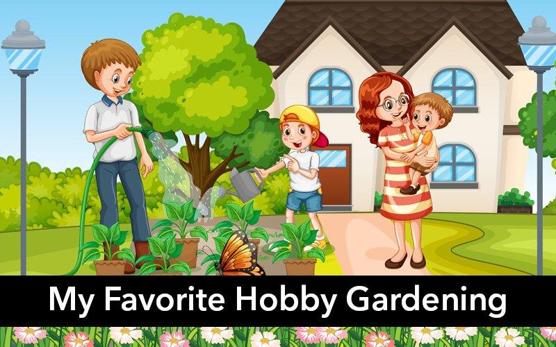 My Favorite Hobby Gardening