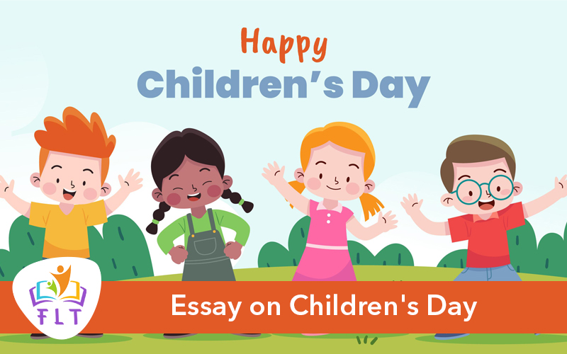 Essay on Children's Day for Class3, Class4, Class5 Children