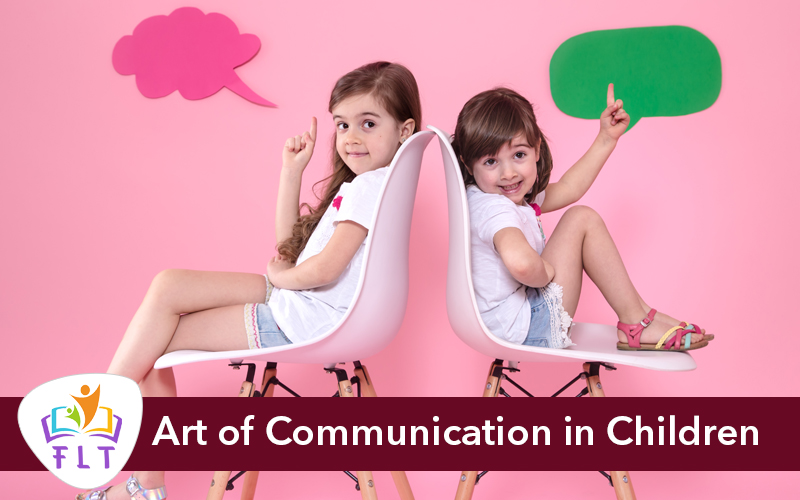 How to develop the Art of Communication in Children?